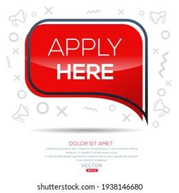 Creative (apply here) text written in speech bubble ,Vector illustration.