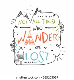 "Creative Boho and Hippie style frame with stylish colorful text ""Not All Those Who Wander Are Lost"" on grey background."