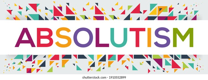 creative colorful (absolutism) text design, written in English language, vector illustration.