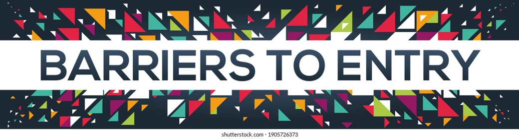 creative colorful (barriers to entry) text design, written in English language, vector illustration.