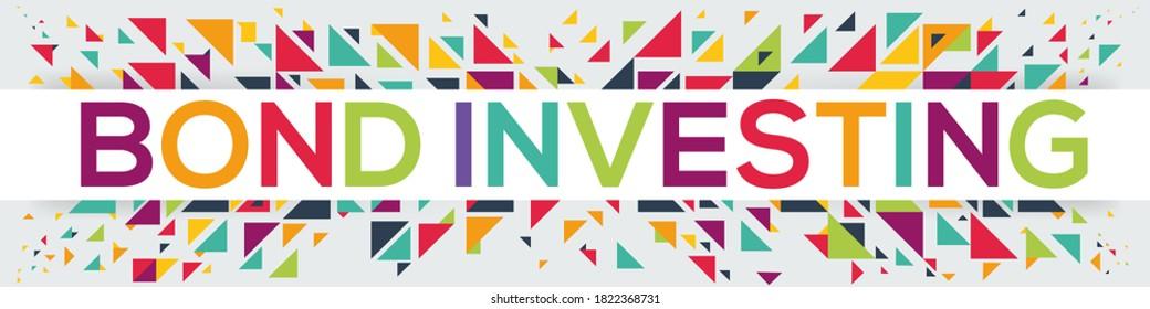 Creative colorful (Bond Investing) text design, vector illustration.