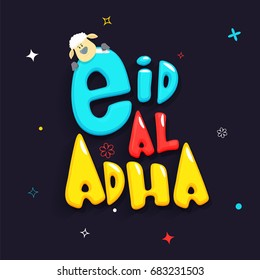 Creative colorful text Eid-Al-Adha with cute sheep. Poster, banner or flyer deisgn for Islamic Festival concept.