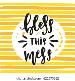 creative graphic template brush fonts inspirational quotes 'bless this mess'