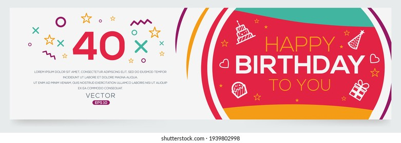 Creative Happy Birthday to you text (40 years) Colorful decorative banner design ,Vector illustration.