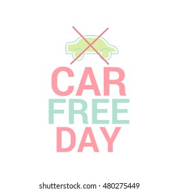Creative illustration,banner or poster of world car free day.