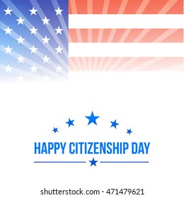 Creative illustration,poster or banner for American Citizenship Day.