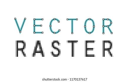 """Creative lettering of the words """"vector"""" and """"raster"""" for your design. Illustration isolated on white background"""