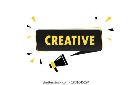 Creative. Megaphone with creative speech bubble banner. Loudspeaker. Can be used for business, marketing and advertising. Creative promotion text. Vector EPS 10.
