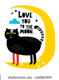 Creative modern print with cat on the moon in scandinavian style. Funny vector illustration as a decor in baby room or best for romantic cards.