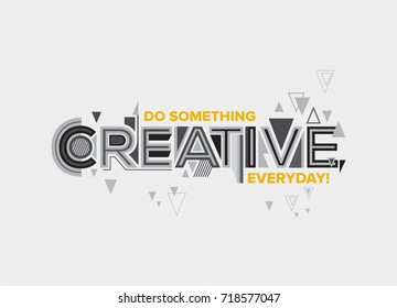 Creative. Modern typography design in Geometrical style. Creative design for wall graphics, typographic poster, advertisement, web design and office space graphics.