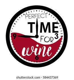 creative original design for girls and boys, t shir, wallpaper fashion clothes. original calligraphic text about perfect time for wine. Girlish print