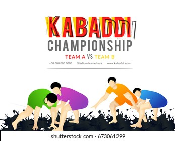 Creative poster or Banner design with playing kabaddi players on grunge background for kabaddi championship League concept.