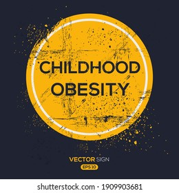 Creative Sign (Childhood Obesity) design ,vector illustration.