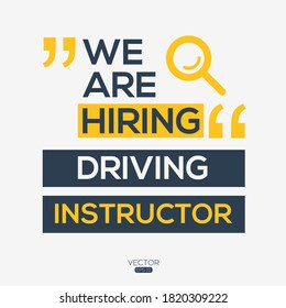 creative text Design (we are hiring Driving Instructor ),written in English language, vector illustration.