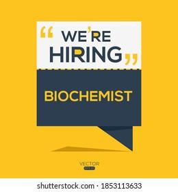 creative text Design (we are hiring Biochemist),written in English language, vector illustration.
