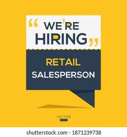 creative text Design (we are hiring Retail salesperson),written in English language, vector illustration.