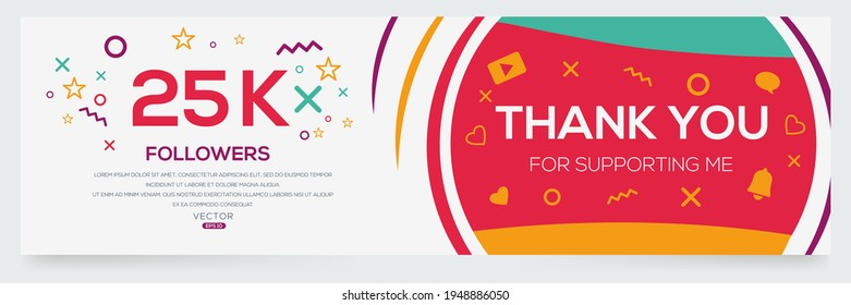 Creative Thank you (25k, 25000) followers celebration template design for social network and follower ,Vector illustration.