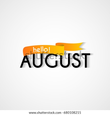 Creative typography greetings new month hello stock vector royalty creative typography greetings of new month hello august lettering vector illustration with ribbon m4hsunfo