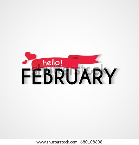 Creative typography greetings new month hello stock vector royalty creative typography greetings of new month hello february lettering vector illustration with ribbon m4hsunfo