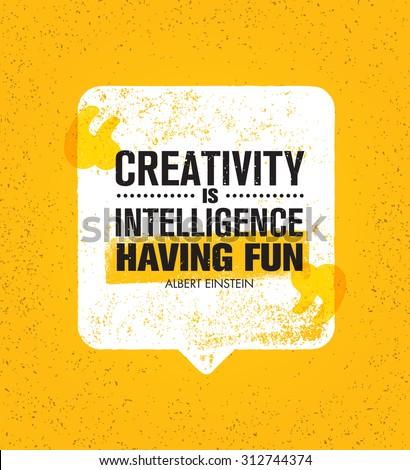 Creativity Is Intelligence Having