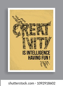 Creativity quote. Creativity Is Intelligence Having Fun. Hand drawn Inspiring motivational quote.