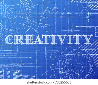 Creativity sign and gear wheels technical drawing on blueprint background