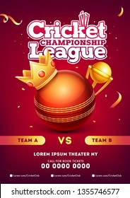 Cricket championship league template with match between Team A VS Team B, close view of glossy ball, winning trophy and crown on red shiny background.