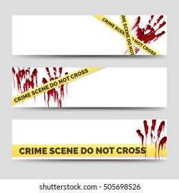 Crime banners with bloody handprints and police crime scene scoth. Clean crime banners set. Vector illustration