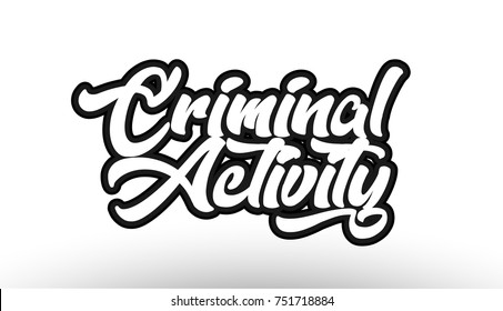 Criminal Activity Black Beautiful Graffiti Text Word Expression Typography Isolated On White Background Suitable For A