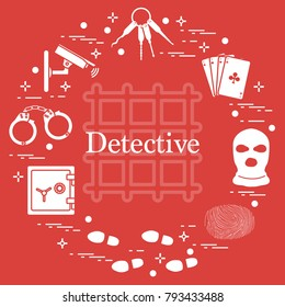Criminal and detective elements. Crime, law and justice vector icons. Design for announcement, print.