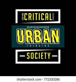 critical urban society typography tee graphic design, vector illustration element artistic stock image