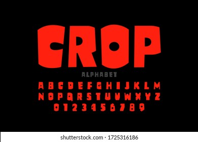 Crop style font, alphabet letters and numbers vector illustration