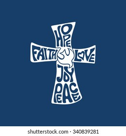 Cross. Faith, hope, love, joy and peace