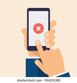 Cross mark on smart-phone screen. Hand holding smart phone. Finger on mobile device screen. Modern flat vector illustration.