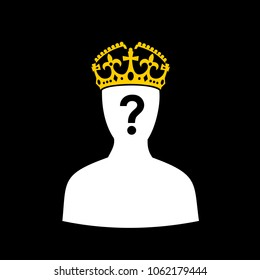 Crown of king and and person with question mark - doubtful ruler and sovereign / unknown successor on the throne / uncertain future of kingdom. Vector illustration.