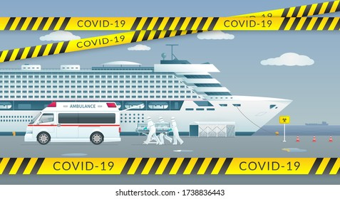 Cruise ship is infected by COVID-19 is moored in the port and a group of medics is transporting an infected patient to an ambulance also there are safety tapes.