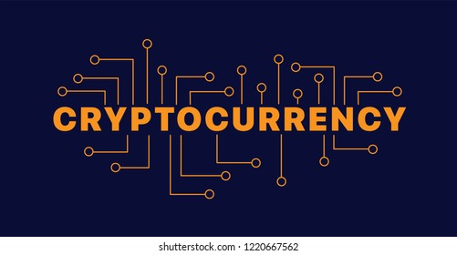 Cryptocurrency. Cryptocurrency banner. Cryptocurrency and digital money technology concept vector background. Blockchain. Bitcoin. Can be used for web design, presentation, printed design, banner