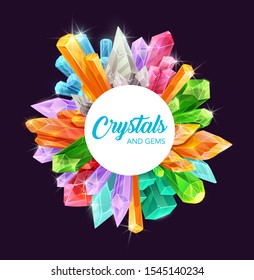 Crystals and gems vector frame of precious gemstones and mineral rocks, magic stones and jewels design. Pink quartz, blue sapphire and amethyst, diamond, topaz and opal, yellow citrine, green emerald