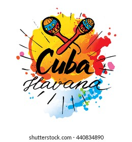 Cuba Havana logo. hand lettering and colorful watercolor elements background. Vector illustration hand drawn isolated