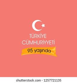 Türkiye Cumhuriyeti 95 yasinda. Translation: Republic of Turkey is 95 years old. graphic for design elements, vector illustration