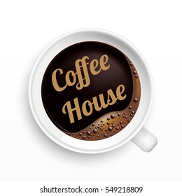 A Cup of Coffee with House tag, top view, realistic vector