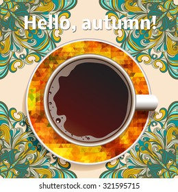 "Cup of coffee on a background with a pattern in autumn colors and the words ""Hello, autumn"". Vector illustration 10 EPS"