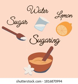 Cup, spatula, spoon of sugar, glass of water, limon in flat style. The recipe of sugar paste for depilation. Illustration can be used as icon or design element for beauty and SPA site, blogs