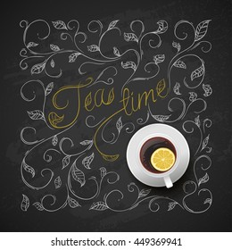 Cup tea with lemon. Chalkboard with hand drawing pattern. Vector illustration.