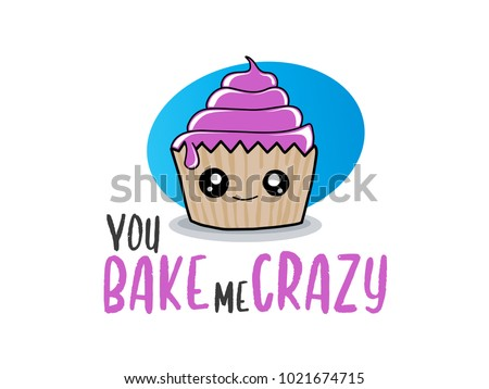 Cupcake In Love Illustration You Bake Me Crazy Quote For Valentines Day