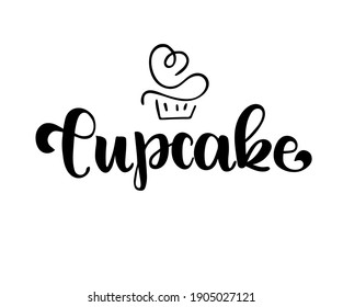 Cupcake vector calligraphic text with cake illustration. Sweet cupcake with cream and heart, vintage dessert emblem template design element. Candy bar birthday or wedding invitation.