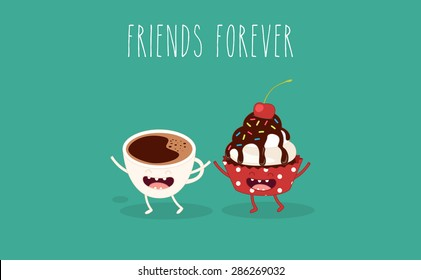Cupcakes and cup coffee. Comic characters. Vector cartoon. Friend forever. Use for card, poster, banner, web design and print on t-shirt. Easy to edit.