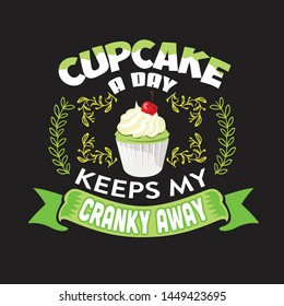 Cupcakes Quote and Saying. Cupcake a day keeps my cranky away