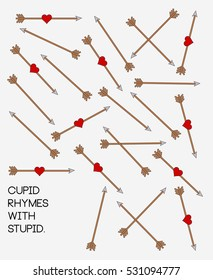 Cupid rhymes with stupid, Cupid arrows, Love arrows, Valentine's Day Print, Vector Illustration
