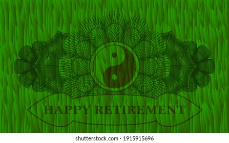 Currency decoration Yin yang icon and Happy Retirement text grass emblem. Eco graceful background. Intense illustration.